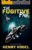 The Fugitive Pair (Matt & Michelle Book 2) (English Edition)