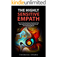 The Highly Sensitive Empath: How To Stop Emotional Overload, Find Your Sense Of Self, And Thrive In An Overwhelming… book cover