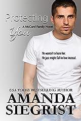 Protecting You (A McCord Family Novel Book 1) Kindle Edition