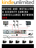 Buying and Installing a Security Camera Surveillance Network DVR-Includes how to connect to the internet for remote viewing with a smartphone or tablet.