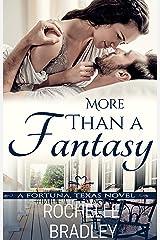 More Than a Fantasy (A Fortuna, Texas Novel Book 3) Kindle Edition