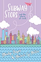 Subway Stops and the Places We Meet: A Paper Planes Standalone Romance (Paper Planes Series Book 2)