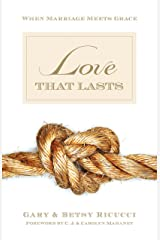 Love That Lasts: When Marriage Meets Grace Paperback
