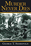 Murder Never Dies: Crime and Corruption in the Friendly City