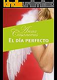 El día perfecto (Relatos Anna Casanovas nº 3)