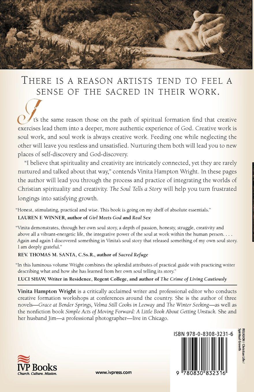 The Soul Tells a Story: Engaging Creativity with Spirituality in the Writing  Life: Vinita Hampton Wright: 9780830832316: Amazon.com: Books
