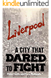 Liverpool A City That Dared To Fight (English Edition)