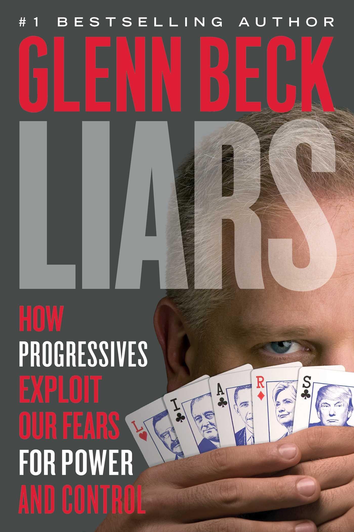 Liars How Progressives Exploit Our Fears for Power and Control Glenn Beck 9781476798882 Amazon.com Books  sc 1 st  Amazon.com & Liars: How Progressives Exploit Our Fears for Power and Control ...