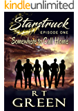 STARSTRUCK: Episode 1: Somewhere to Call Home