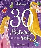DISNEY PRINCESSES - 30 Histoires pour le Soir - Histoires pour rêver