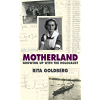Motherland: Growing Up with the Holocaust