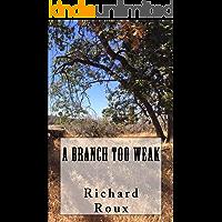 A Branch Too Weak (The Golden Empire Series Book 1)