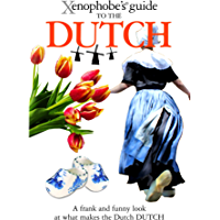 The Xenophobe's Guide to the Dutch (Xenophobe's Guides) (English Edition)