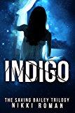 Indigo: The Saving Bailey Trilogy #2