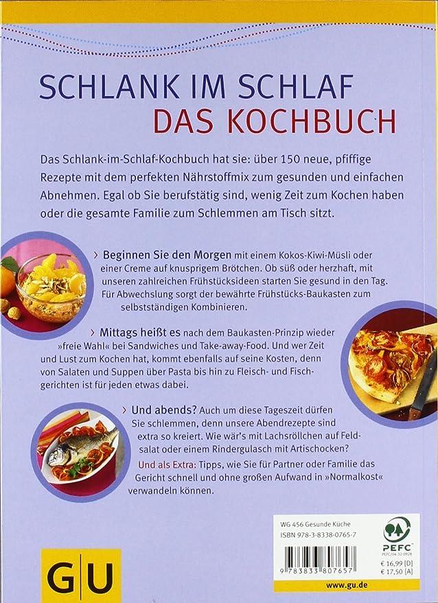 Schlank-im-Schlaf - das Kochbuch: 150 Insulin-Trennkost-Rezepte für ...