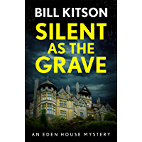 Silent as the Grave: The first in a suspenseful and chilling mystery series (The Eden House Mysteries, Book One)