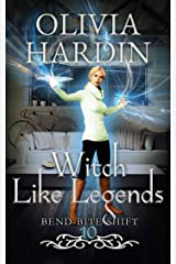 Witch Like Legends: (Next Gen Season 1: Episode 1) (The Bend-Bite-Shift Series Book 10) Kindle Edition