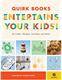 Quirk Books Entertains Your Kids: 20 Crafts, Recipes, Activities, and More! (English Edition)
