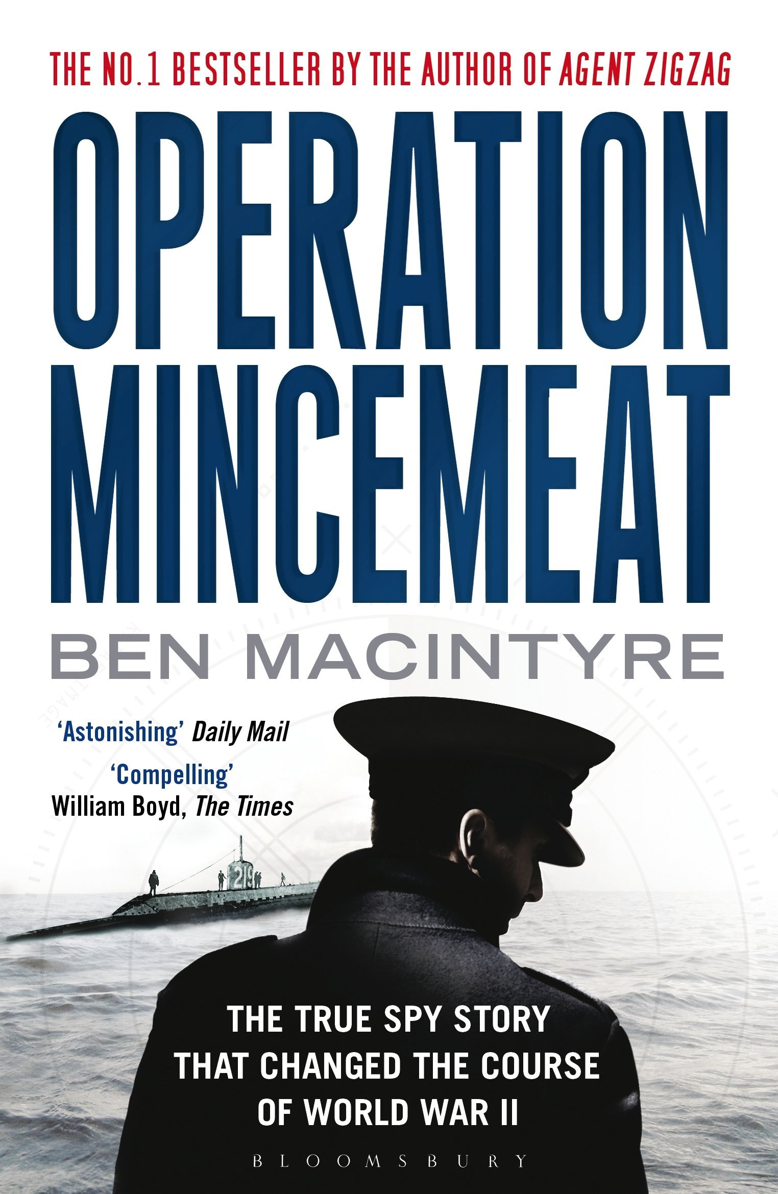 Operation Mincemeat: The True Spy Story That Changed the Cou...