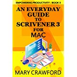 An Everyday Guide to Scrivener 3 for Mac (Empowering Productivity)