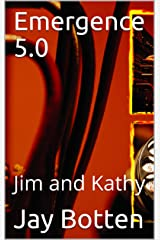 Emergence 5.0: Jim and Kathy (12 Months of Sci Fi Book 2020) Kindle Edition