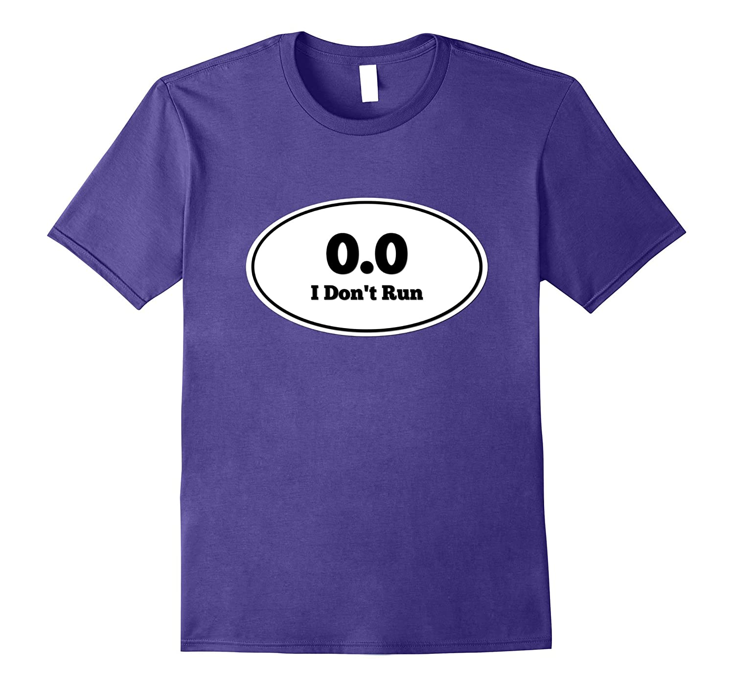 0.0 I Don't Run Funny Not A Marathon T-Shirt-FL