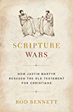 Scripture Wars: Justin Martyr's Battle to Save the Old Testament for Christians