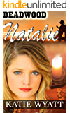 Mail Order Brides Western Romance: Natalie: Clean and Wholesome Mail Order Bride Historical Romance (Deadwood Dakota Clean Romance Series Book 2)