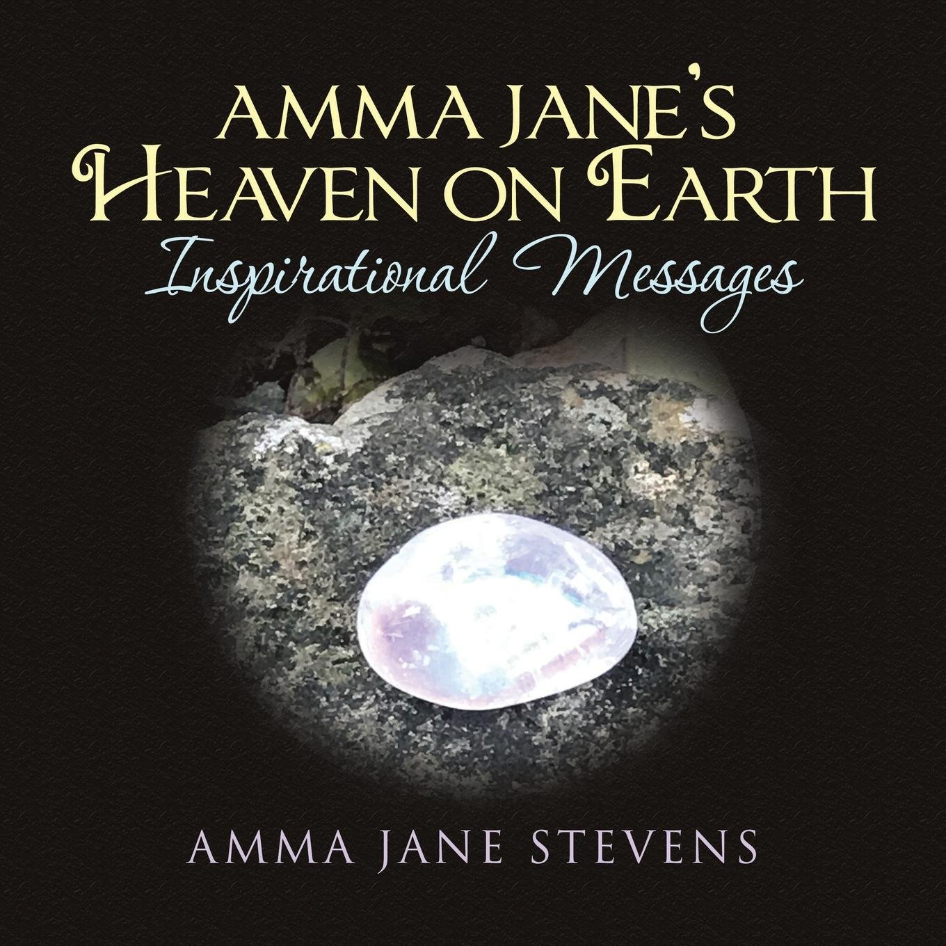 Amma Jane's Heaven on Earth Inspirational Messages pdf