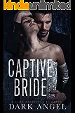 Captive Bride: A Dark Obsession Romance