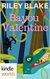 The Miss Fortune Series: Bayou Valentine (Kindle Worlds Short Story) (Bayou Cozy Romantic Thrills Book 1)