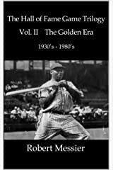 "Hall of Fame Game Trilogy Vol. II: The Golden Age of Baseball 1930's - 1980""s Kindle Edition"