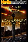 The Thrice Named Man II: Legionary