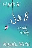 The Book of Joe B: A Love Story
