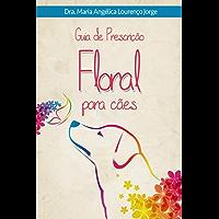 Guia de Prescrição Floral Para Cães