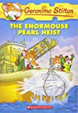 The Enormouse Pearl Heist (Geronimo Stilton, No.51)