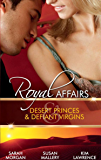Royal Affairs: Desert Princes & Defiant Virgins: The Sheikh's Virgin Princess / The Sheikh and the Virgin Secretary / Desert Prince, Defiant Virgin (Mills & Boon M&B) (Mills & Boon Special Releases)