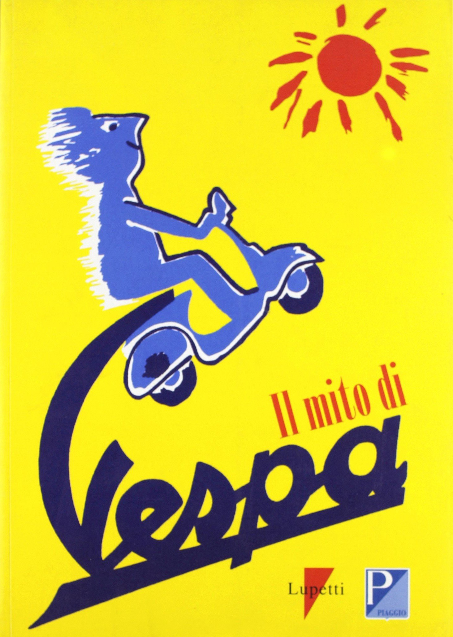 The Cult of Vespa (Italian Edition)