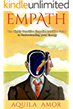 Empath: The Highly Sensitive Empaths Intuitive Guide to Understanding your Energy