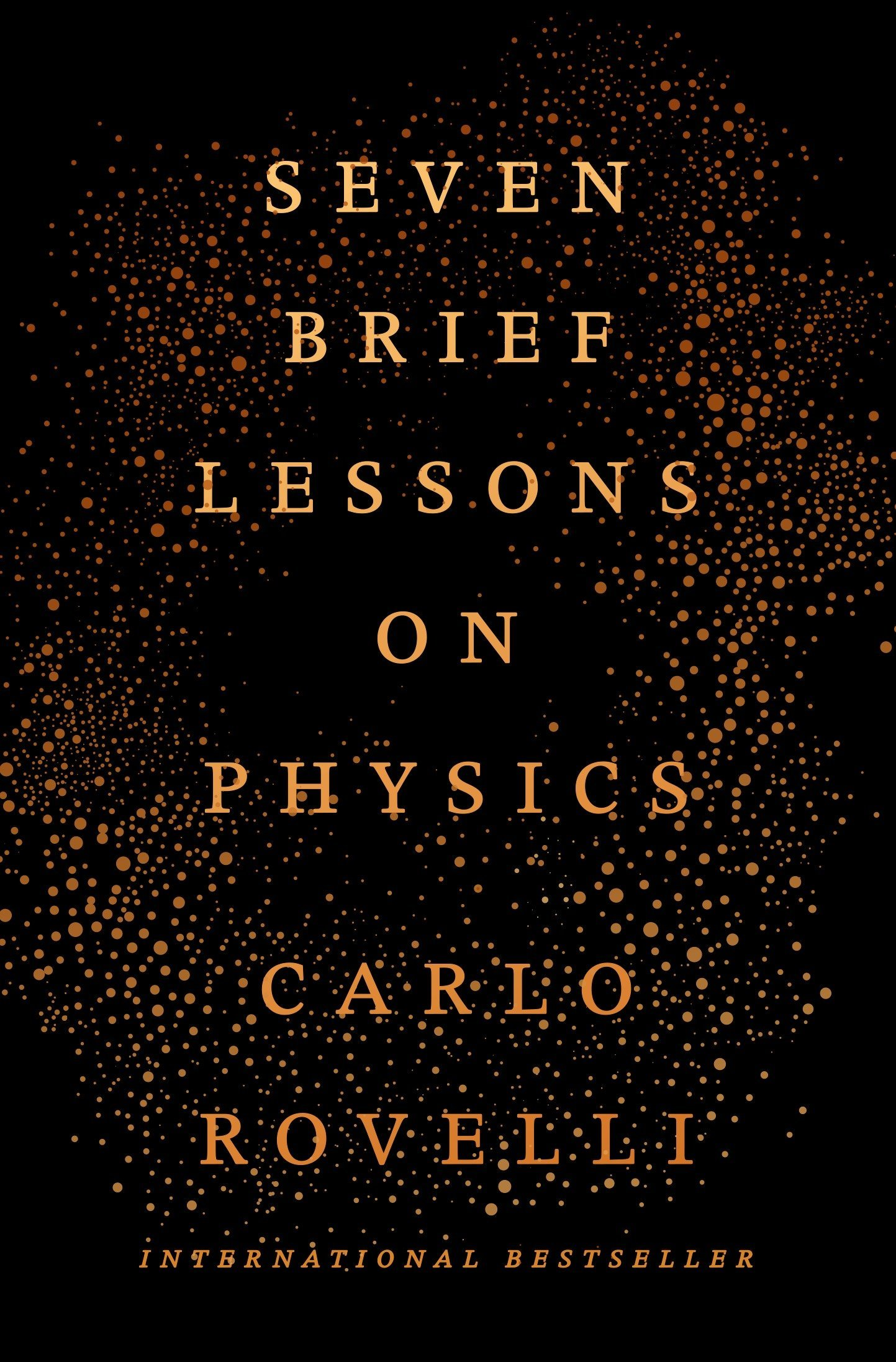 Seven Brief Lessons on Physics: Carlo Rovelli: 9780399184413: Books -  Amazon.ca