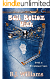Bell Bottom High: Book 1: Freshman Fears