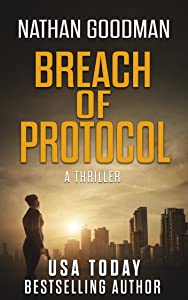 Breach of Protocol: A Thriller (The Special Agent Jana Baker Spy-Thriller Series Book 4)