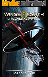 Wings of Earth: 7 - Hope Dies Hard: A hard sci fi space opera