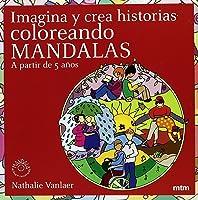 Imagina Y Crea Historias Coloreando Mandalas