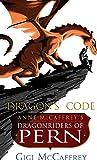 Dragon's Code: Anne McCaffrey's Dragonriders of Pern (Pern: The Dragonriders of Pern)