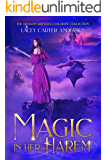 Magic in Her Harem: A Fantasy Reverse Harem Romance (The Dragon Shifters' Last Hope Collection Book 1)