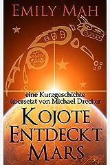 Kojote Entdeckt Mars (German Edition) Kindle Edition