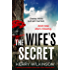 The Wife's Secret: A gripping psychological thriller with a heart-stopping twist