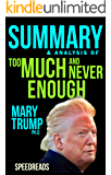 Summary of Too Much and Never Enough: by Mary L. Trump
