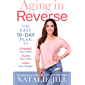 Aging in Reverse: The Easy 10-Day Plan to Change Your State, Plan Your Plate, Love Your Weight